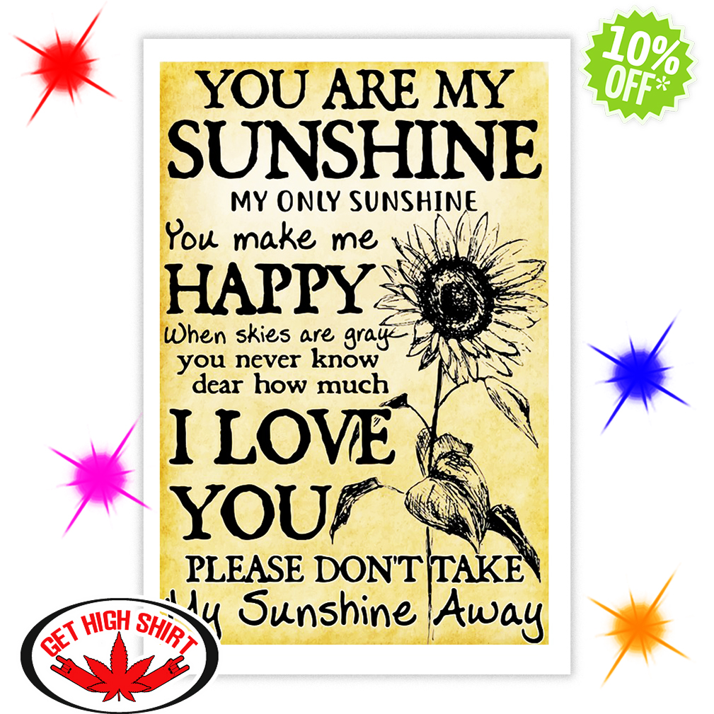 Sunflower You Are My Sunshine lyric 16x24 poster