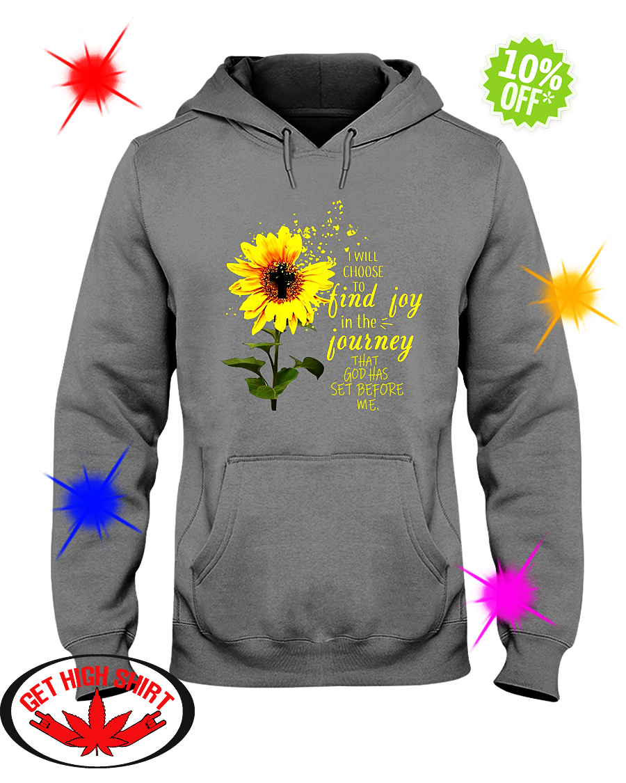 Sunflower cross I will choose to find joy in the journey that God has set before me hoodie
