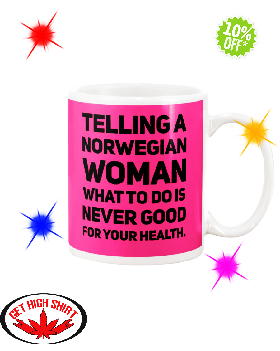 Telling a Norwegian Woman what to do is never good for your health Cyber Pink mug