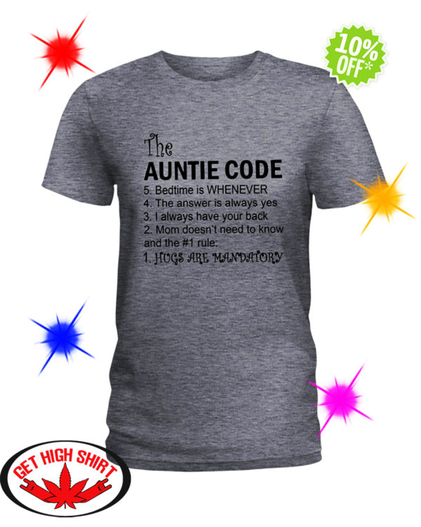 The Auntie Code Hugs Are Mandatory shirt