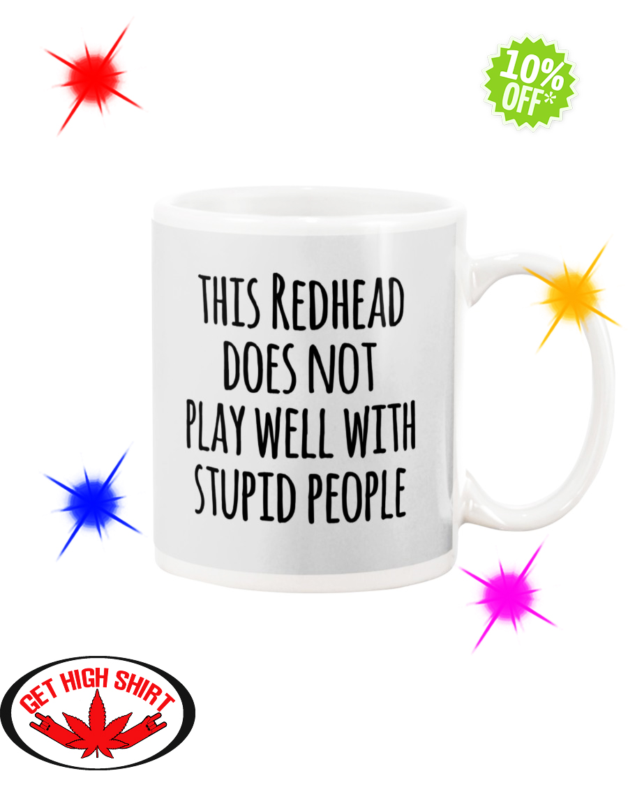 This redhead does not play well with stupid people Ash mug