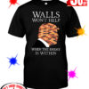 Trump Walls Won't Help When The Enemy Is Within shirt