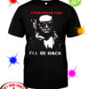 Trumpinator 2020 I'll Be Back shirt