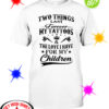 Two things last forever my tattoos and the love I have for my children shirt