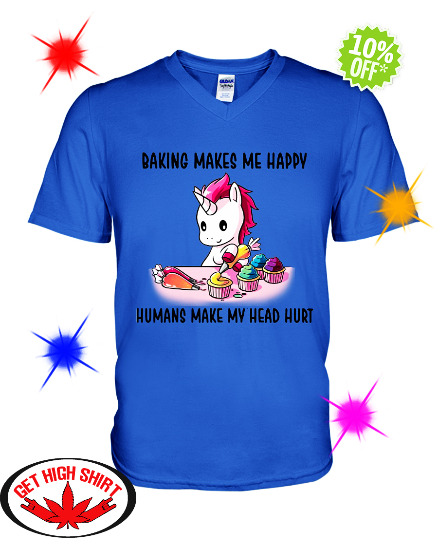 Unicorn baking makes me happy humans make my head v-neck