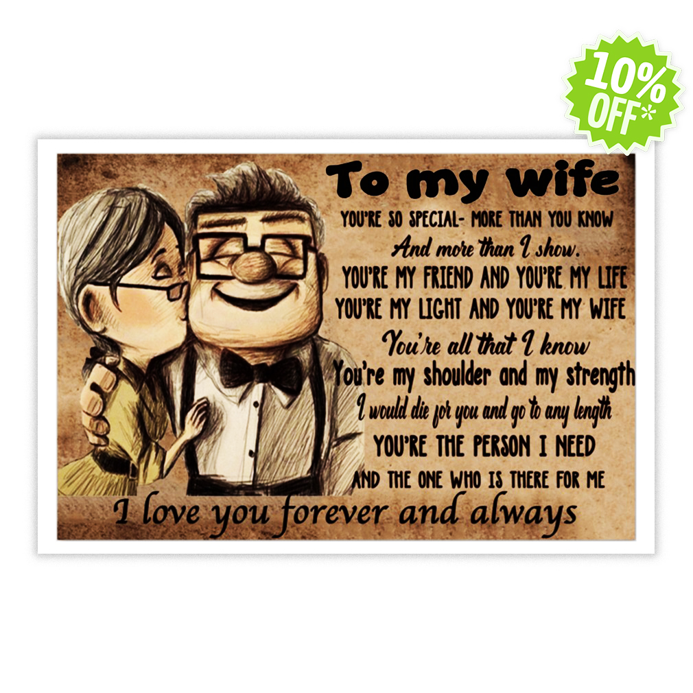 Up to my wife you're so special more than you know and more than I show 17x11 poster