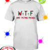 WTF Wine Tasting Friends shirt