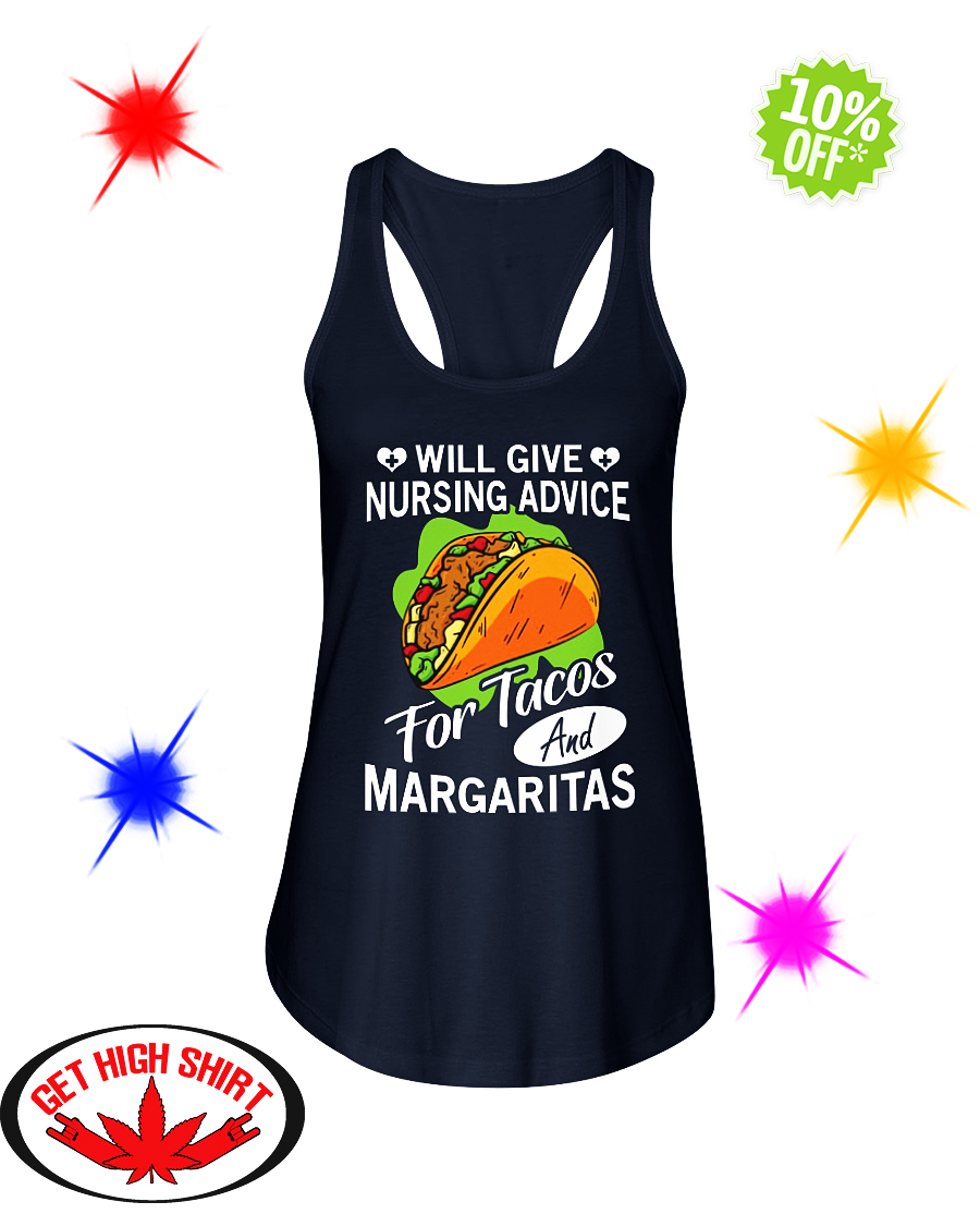 Will Give Nursing Advice For Tacos And Margaritas flowy tank