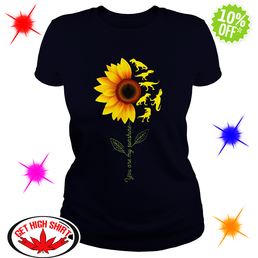 You're My Sunshine Sunflower Dinosaur T-rex lady shirt