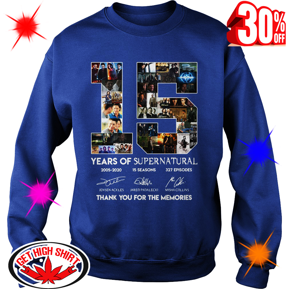 15 Years Of Supernatural 2005 2020 15 Seasons 327 EpisodesThank You For The Memories sweatshirt