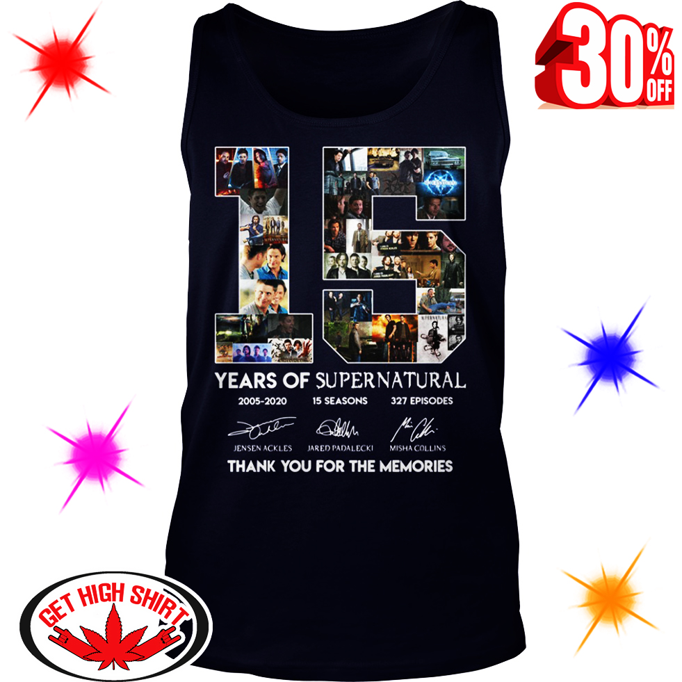 15 Years Of Supernatural 2005 2020 15 Seasons 327 EpisodesThank You For The Memories tank top