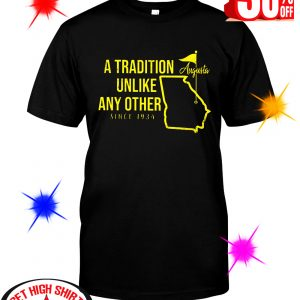 A Tradition Unlike Any Other Since 1934 Augusta shirt