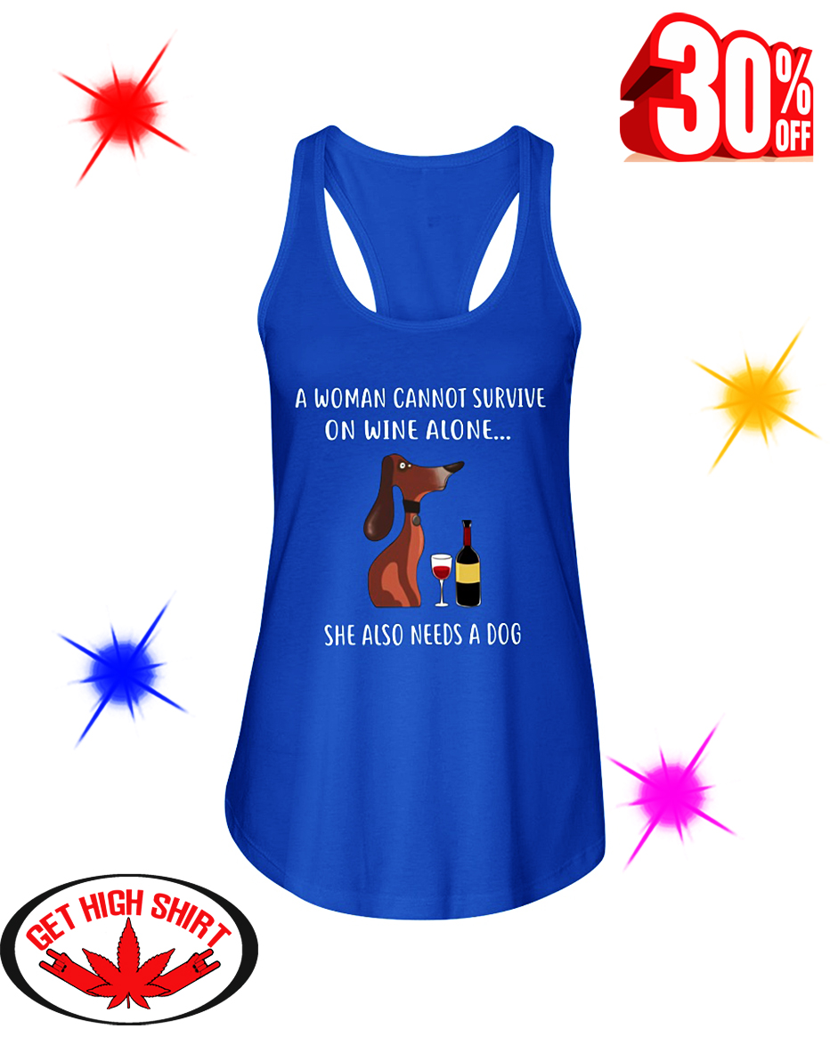A Woman Cannot Survive On Wine Alone She Also Needs A Dog flowy tank