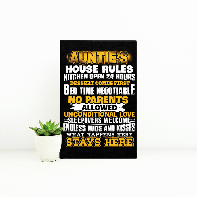 Auntie's House Rules Kitchen Open 24 Hours Desert Comes First Bed Time Negotiable No parents Allowed canvas