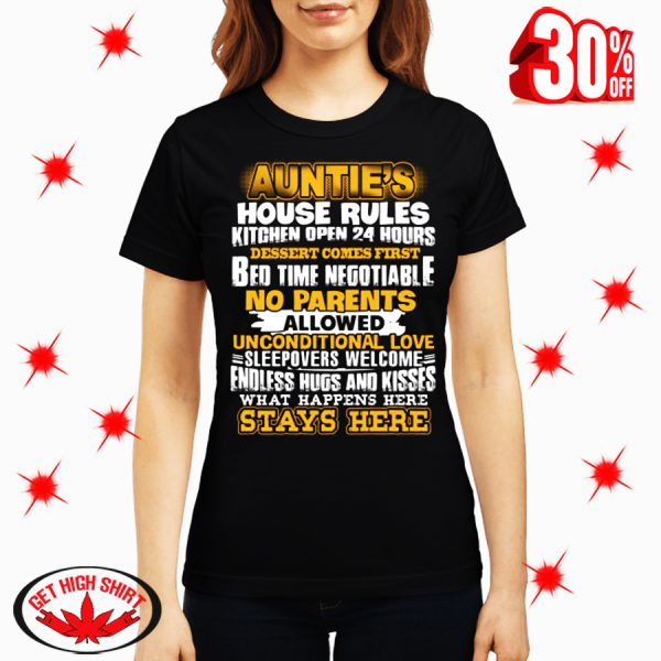 Auntie's House Rules Kitchen Open 24 Hours Dessert Comes First Bed Time Negotiable No parents Allowed shirt and canvas shirt