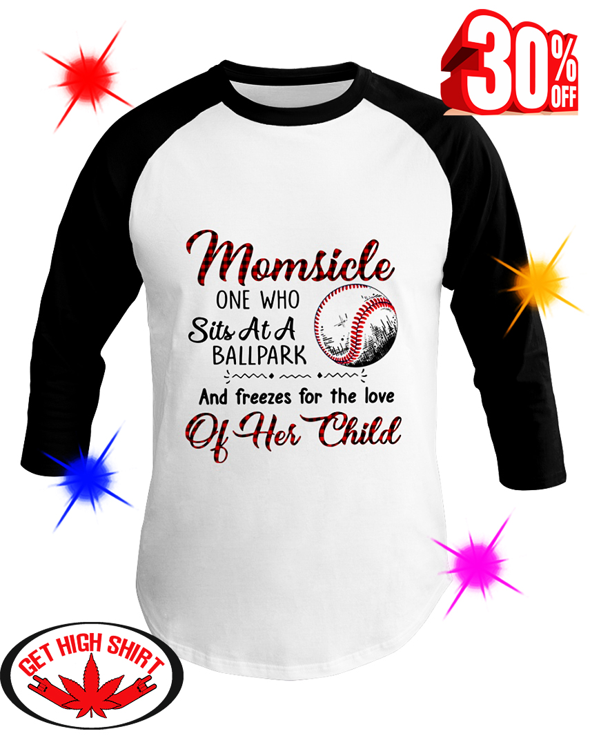Baseball Momsicle One Who Sits At A Ballpark And Freezes For The Love Of Her Child baseball tee