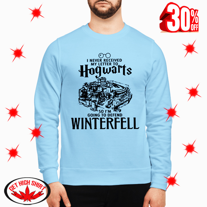 I Never Received My Letter To Hogwarts So I'm Going To Defend Wintereell sweatshirt