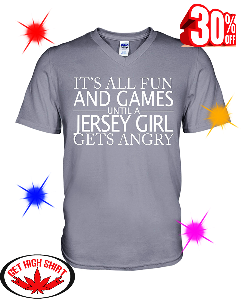 It's All Fun And Games Until A Jersey Girl Gets Angry v-neck