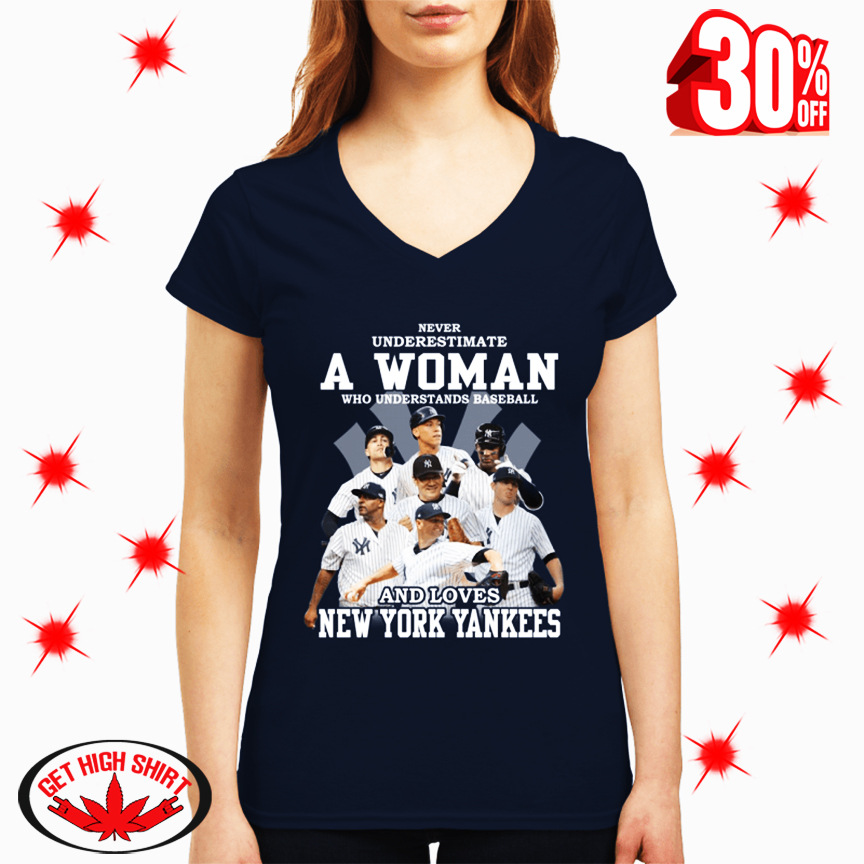 Never Underestimate A Woman Who Understands Baseball And Loves New York Yankees v-neck