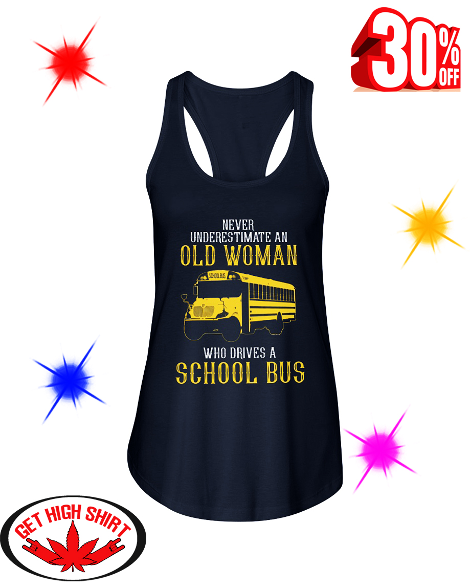 Never Underestimate An Old Woman Who Drives A School Bus flowy tank
