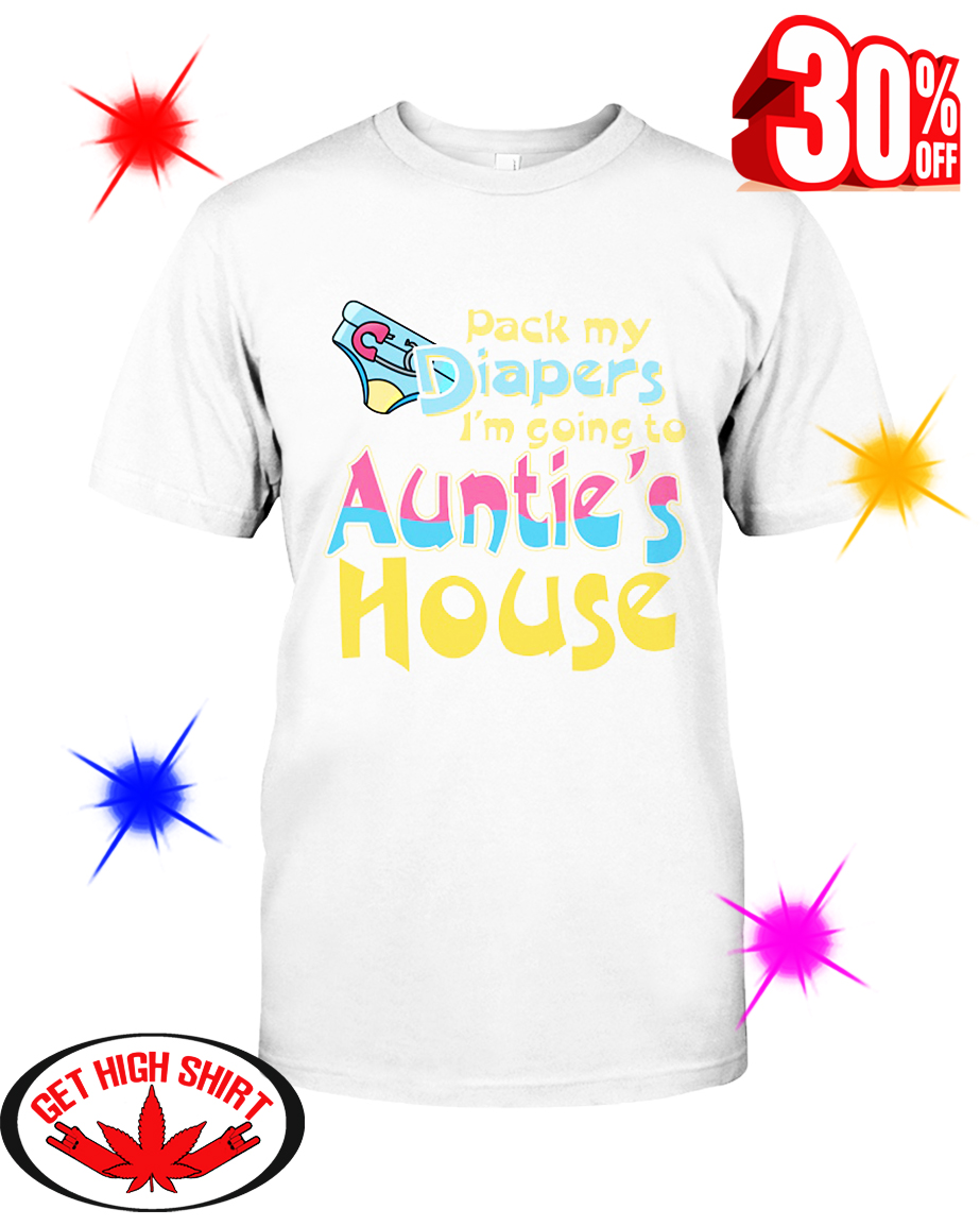 Pack My Diapers I'm Going To Auntie's House baby shirt