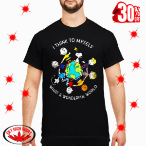 Peanuts I Think To Myself What a Wonderful World shirt
