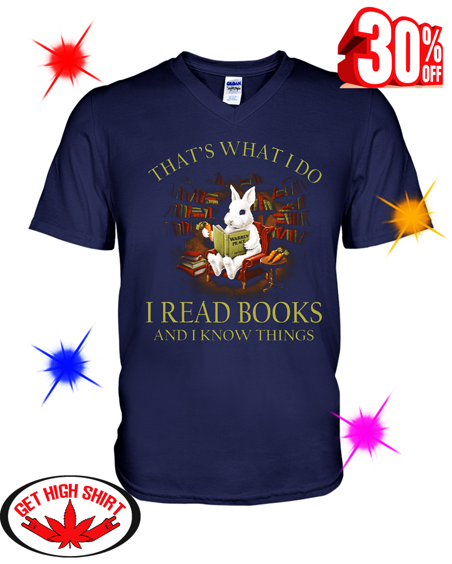 Rabbit That What I Do I Read Book And I Know Things v-neck