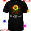 Rose Sunflower Be Different shirt