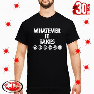 Whatever It Takes Avengers Endgame shirt