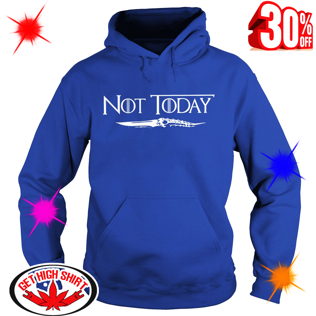 Arya's Dagger Not Today Game Of Thrones hoodie