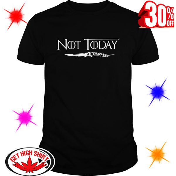 Arya's Dagger Not Today Game Of Thrones shirt