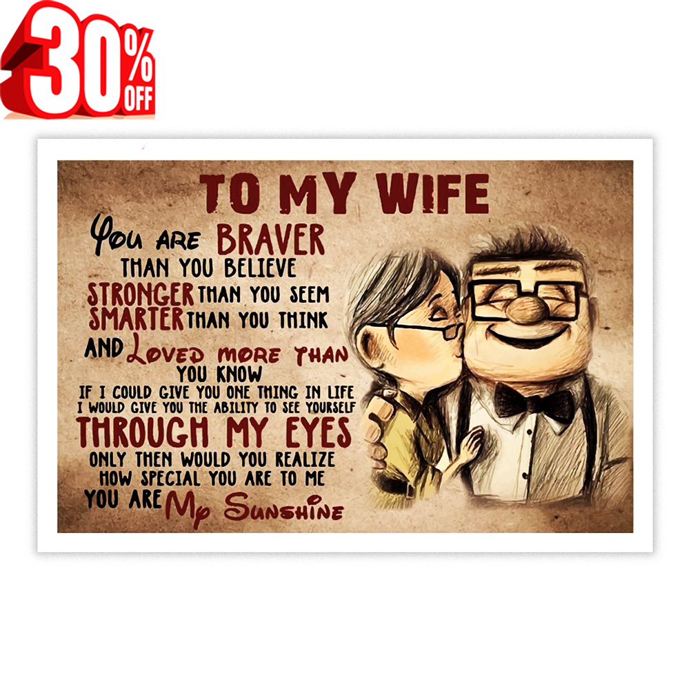 Carl and Ellie to my wife you are braver poster 17x11