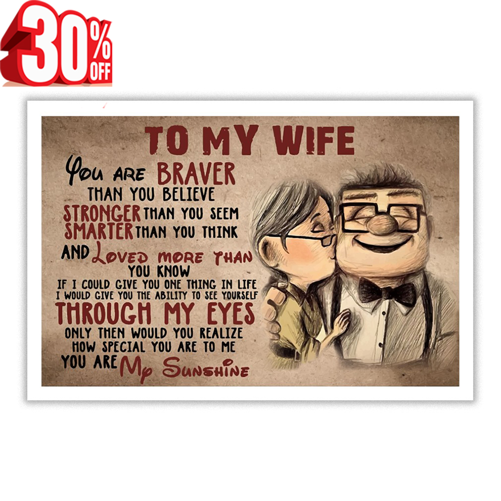 Carl and Ellie to my wife you are braver poster 24x16