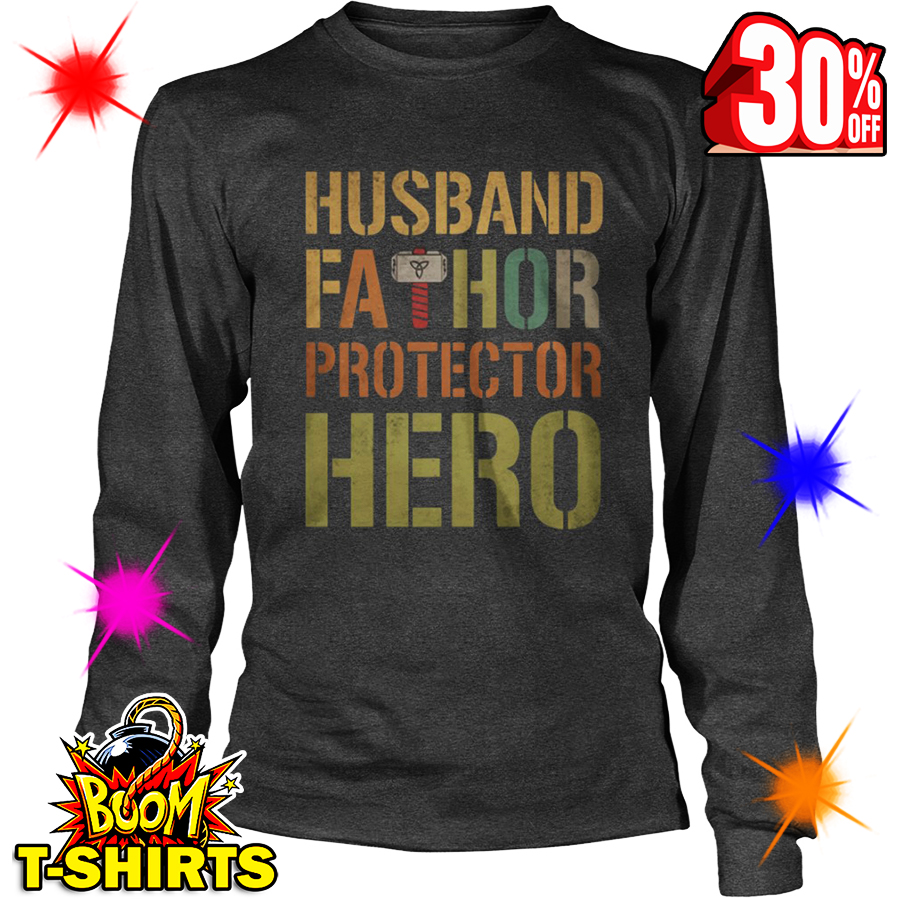 Husband Fathor Protector Hero long sleeve tee