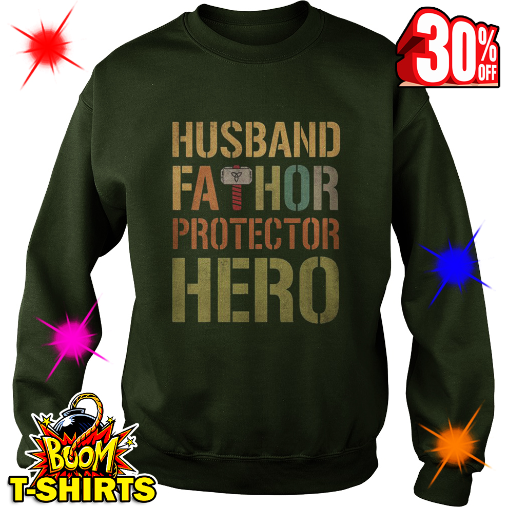 Husband Fathor Protector Hero sweatshirt