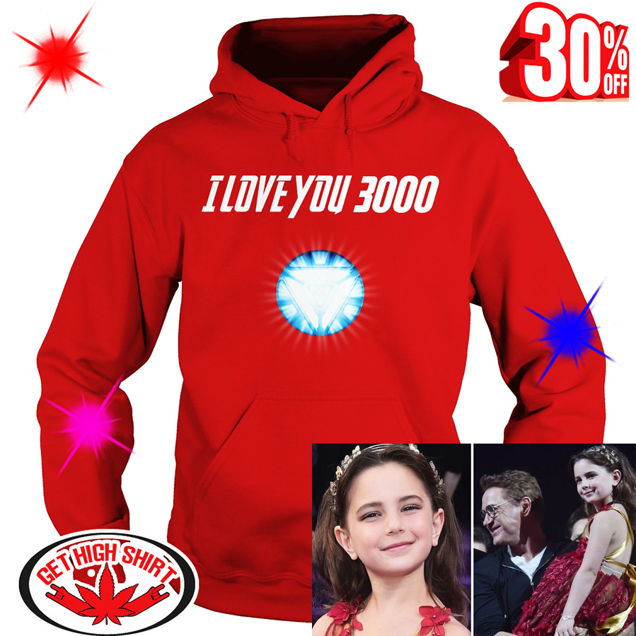 I love You 3000 Iron Man's Daughter hoodie