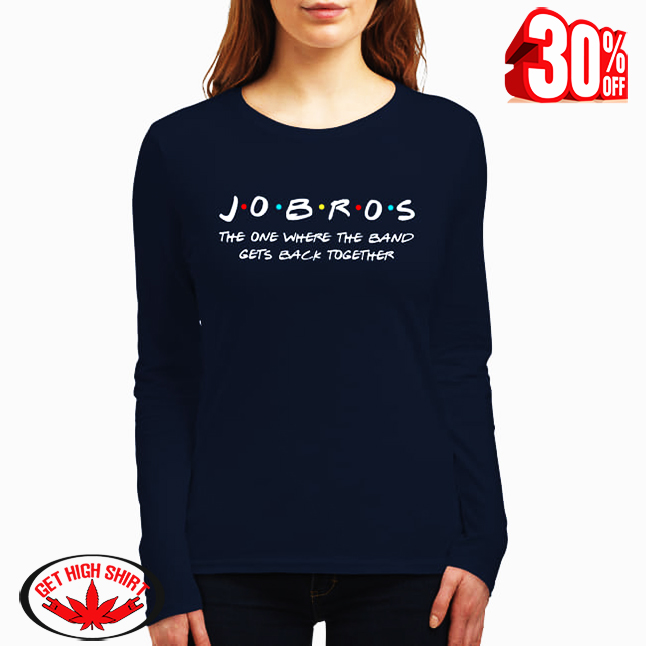 Jobros the one where the band gets back together long sleeved t-shirt