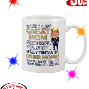 Trump You Are A Great Great Mom mug