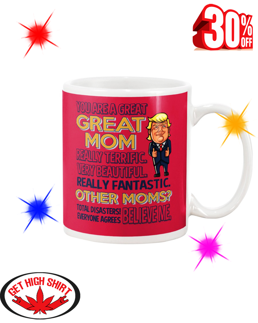 Trump You Are A Great Great Mom mug - red