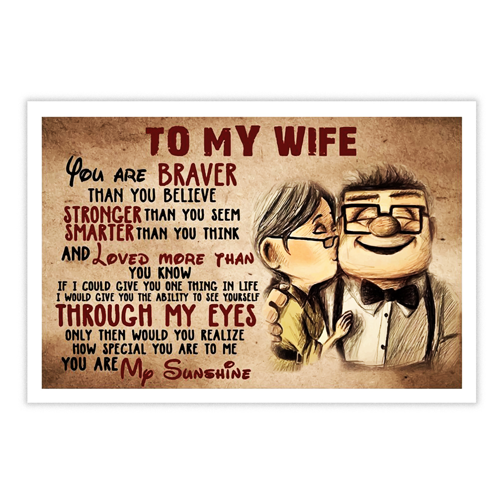 Up to my wife you are braver poster 17x11