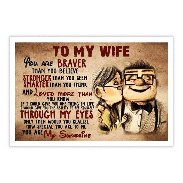 Up to my wife you are braver poster