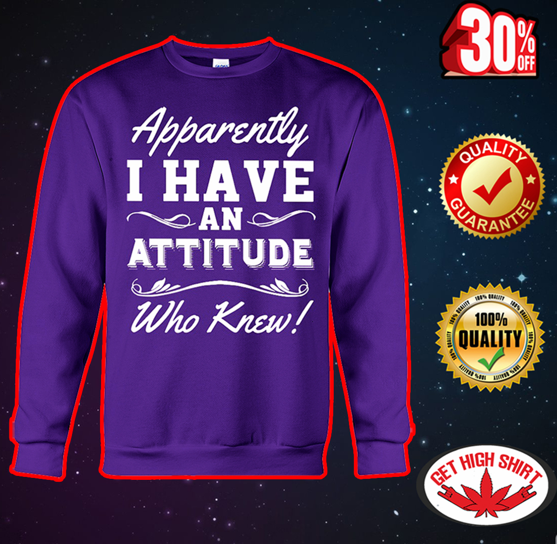 Apparently I have an attitude who knew sweatshirt
