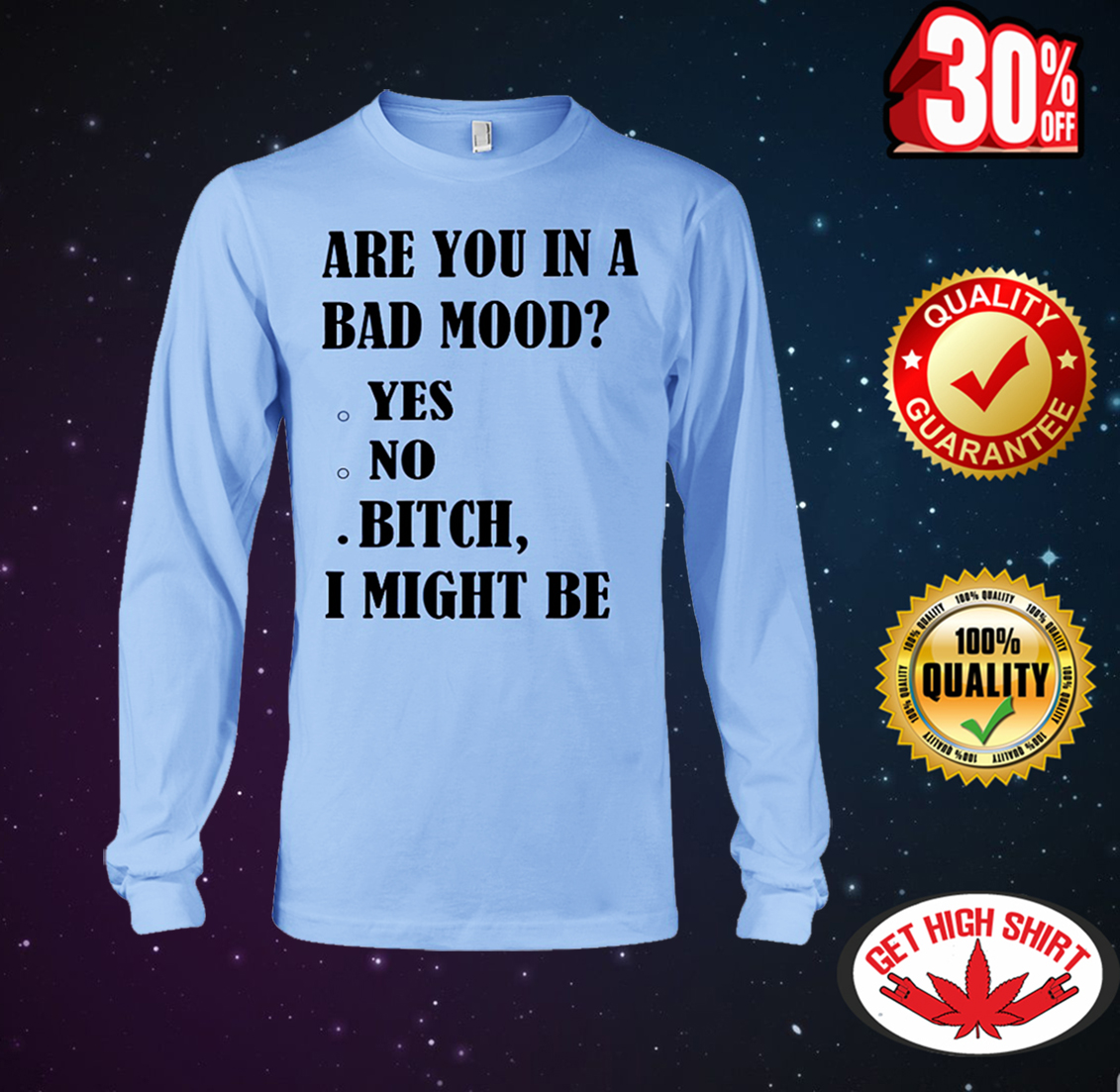 Are you in a bad mood bitch I might be long sleeve tee