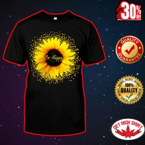 Be happy sunflower shirt