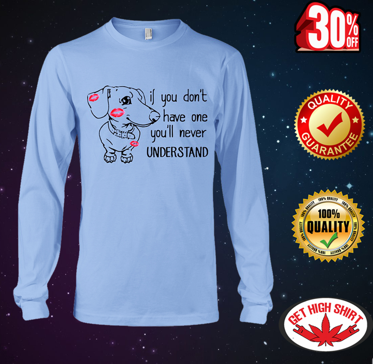 Dachshund If you don't have one you'll never understand long sleeve tee