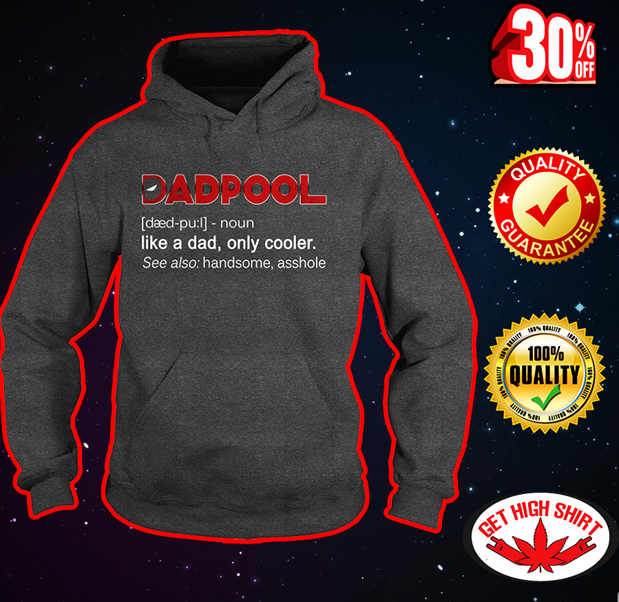 Dadpool like a dad only cooler hoodie