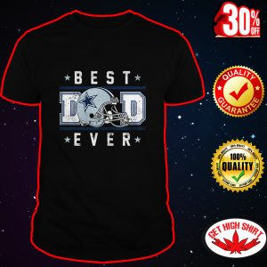 Dallas Cowboys Best Dad Ever shirt