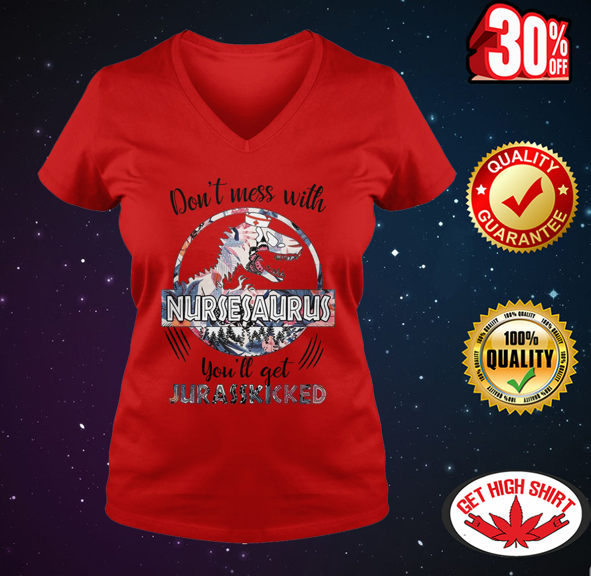 Hot : Don't mess with nursesaurus you'll get jurasskicked shirt