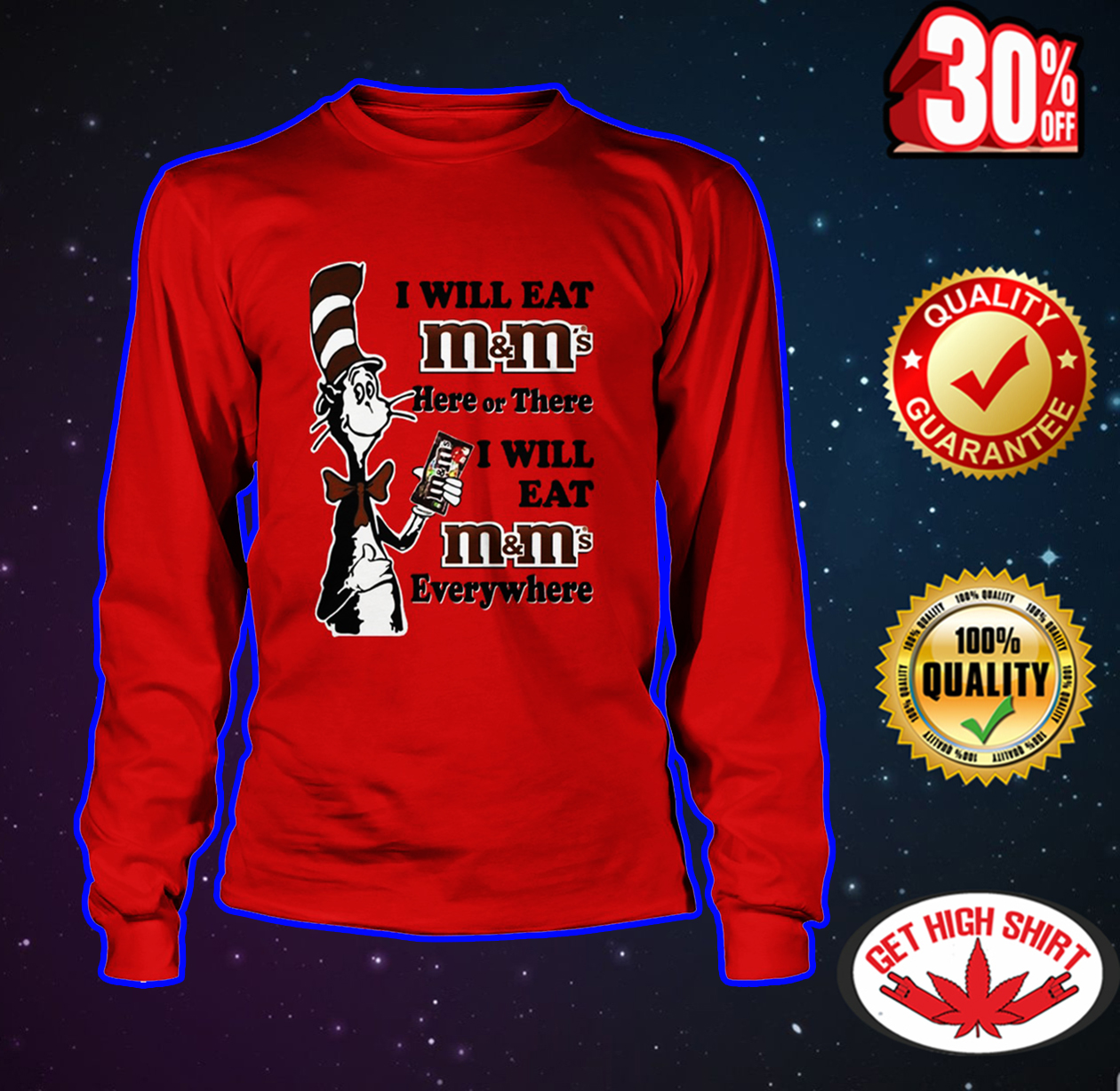 Dr Seuss I will eat M&M's here or there everywhere long sleeve tee