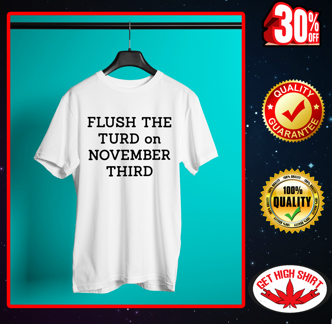 Flush the turd on november third shirt